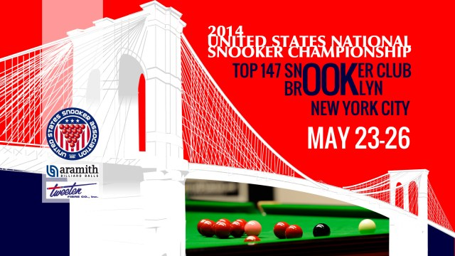 2014 United States National Snooker Championship - Top 147 Snooker Club. Brooklyn, New York. May 23 - 26